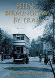 Seeing Birmingham by Tram Vol 1 by Eric Armstrong image