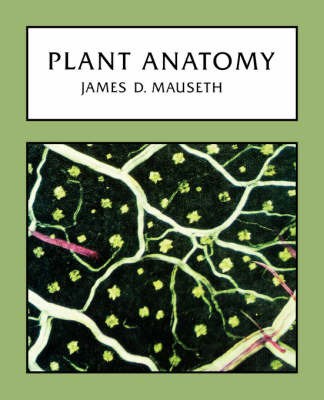 Plant Anatomy by James D Mauseth
