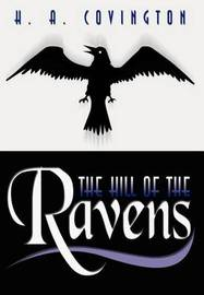 The Hill of the Ravens by H.A. Covington
