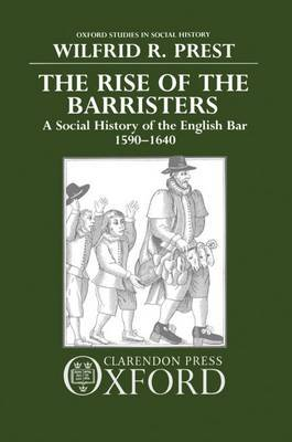 The Rise of the Barristers by Wilfrid R. Prest image