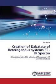 Creation of Dabatase of Heterogenous Systems FT - IR Spectra by Hajzler Jan