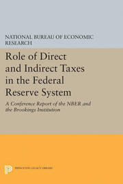 Role of Direct and Indirect Taxes in the Federal Reserve System by National Bureau of Economic Research