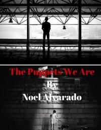 The Puppets We Are: ACT 1: The Alpha and Omegas Program by Noel Alvarado image