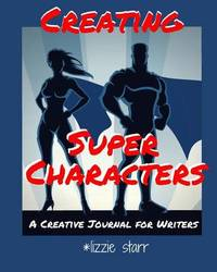 Creating Super Characters by Lizzie Starr