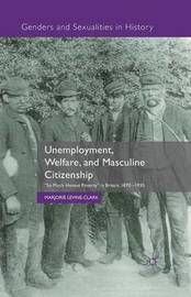 Unemployment, Welfare, and Masculine Citizenship by Marjorie Levine-Clark