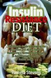 Insulin Resistance Diet by Pamela Stevens
