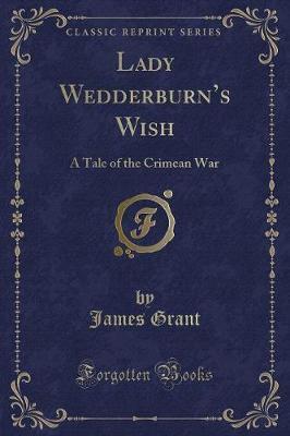 Lady Wedderburn's Wish by James Grant