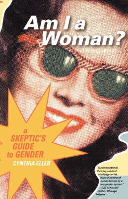 Am I a Woman? by Cynthia Eller image