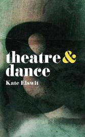 Theatre and Dance by Kate Elswit image