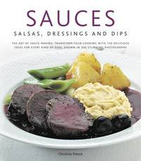 Sauces, Salsas, Dressings and Dips by Christine France