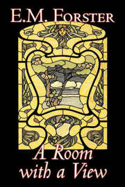 A Room with a View by E.M. Forster, Fiction, Classics by E.M. Forster