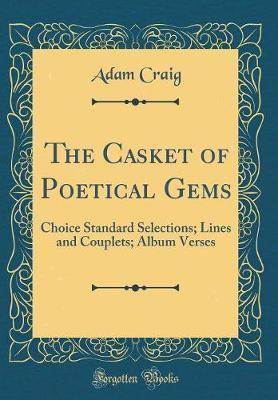 The Casket of Poetical Gems by Adam Craig