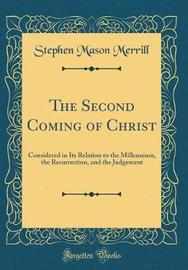 The Second Coming of Christ by Stephen Mason Merrill image