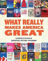 What Really Makes America Great by Creative Action Network