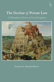 The Decline of Private Law by Goncalo de Almeida Ribeiro