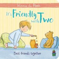 Winnie-the-Pooh: It's Friendly with Two by Egmont Publishing UK