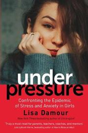 Under Pressure by Lisa Damour