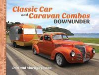 Classic Car & Caravan Combos Downunder by Don Jessen