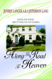 Along the Road to Heaven by Jeffrey Langer