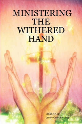 Ministering the Withered Hand by ROB, HALE image