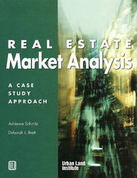 Real Estate Market Analysis: A Case Study Approach by Adrienne Schmitz image
