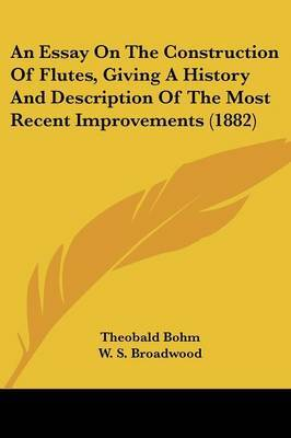 An Essay on the Construction of Flutes, Giving a History and Description of the Most Recent Improvements (1882) by Theobald Bohm image