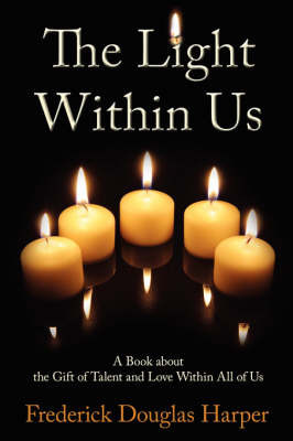 The Light Within Us by Frederick Douglas Harper