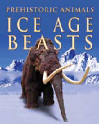 Ice Age Beasts by Michael Jay