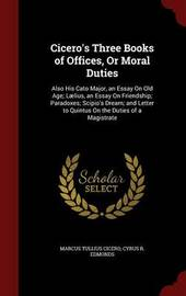 Cicero's Three Books of Offices, or Moral Duties by Marcus Tullius Cicero