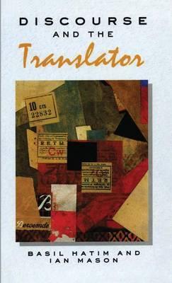 Discourse and the Translator by B. Hatim