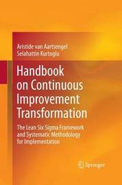 Handbook on Continuous Improvement Transformation by Aristide Van Aartsengel