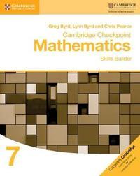 Cambridge Checkpoint Mathematics Skills Builder Workbook 7 by Greg Byrd