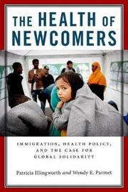 The Health of Newcomers by Patricia Illingworth