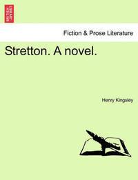 Stretton. a Novel. by Henry Kingsley