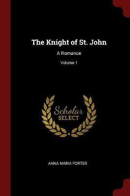 The Knight of St. John by Anna Maria Porter