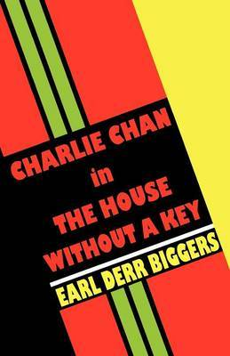 Charlie Chan in the House without a Key by Earl Derr Biggers