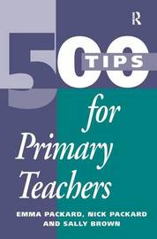 500 Tips for Primary School Teachers by Emma Packard image