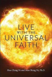 Live with the Universal Faith by Mao Shing Ni