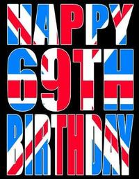 Happy 69th Birthday by Level Up Designs