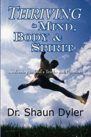 Thriving in Mind, Body, and Spirit: Awakening to God's Truths and Promises by Dr Shaun Dyler image