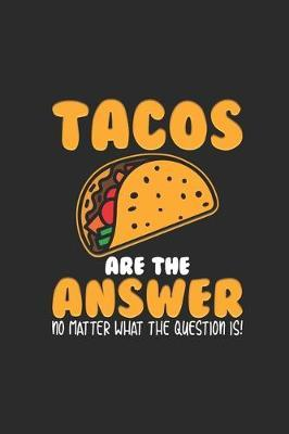 Tacos Are The Answer by Taco Publishing