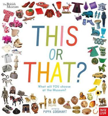 British Museum: This or That? by Pippa Goodhart