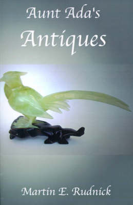 Aunt Ada's Antiques by Martin E. Rudnick image