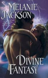Divine Fantasy by Melanie Jackson image