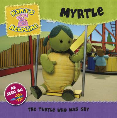 Hana's Helpline Myrtle: The Turtle Who Was Shy