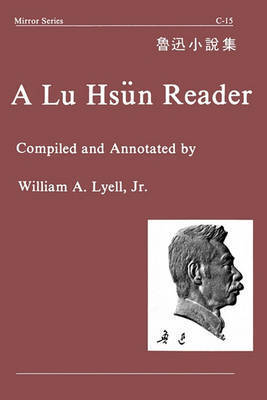 A Lu Hsun Reader by Jr Lyell