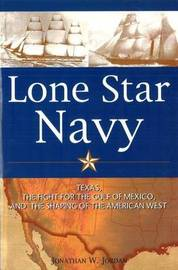 Lone Star Navy by Jonathan Jordan