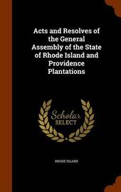 Acts and Resolves of the General Assembly of the State of Rhode Island and Providence Plantations by Rhode Island image