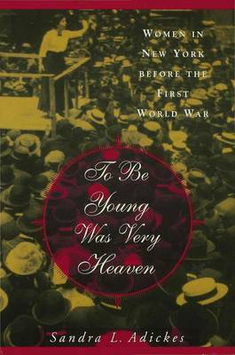To To be Young Was Very Heaven by Sandra Adickes