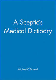 A Sceptic's Medical Dictioary by Michael O'Donnell image